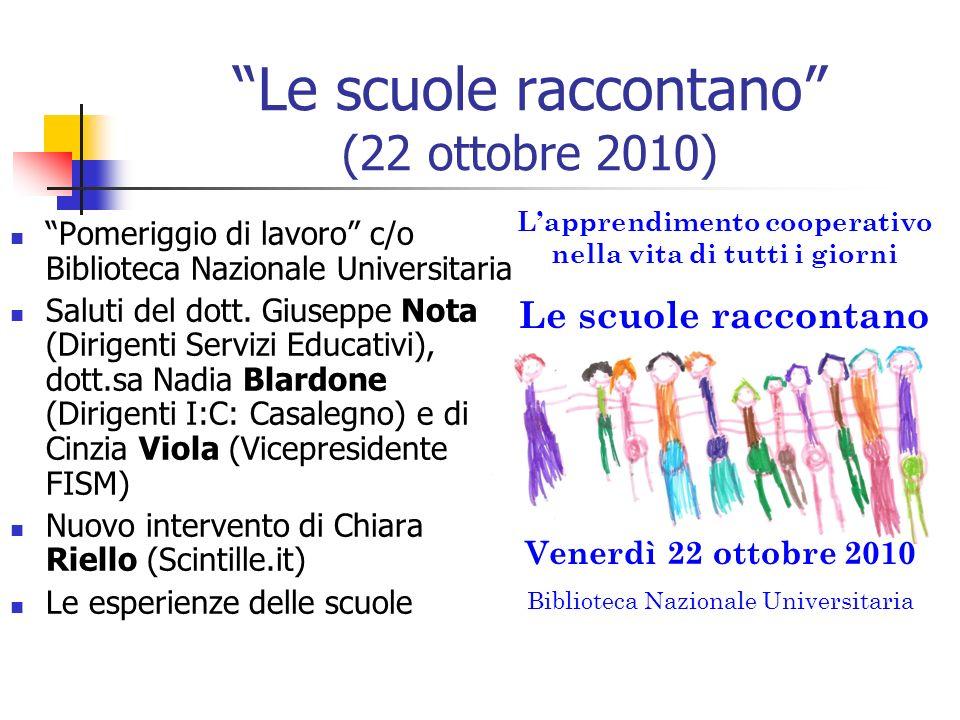 Le scuole raccontano (22 ottobre 2010) Pomeriggio di lavoro c/o Biblioteca Nazionale Universitaria Saluti del dott. Giuseppe Nota (Dirigenti Servizi E