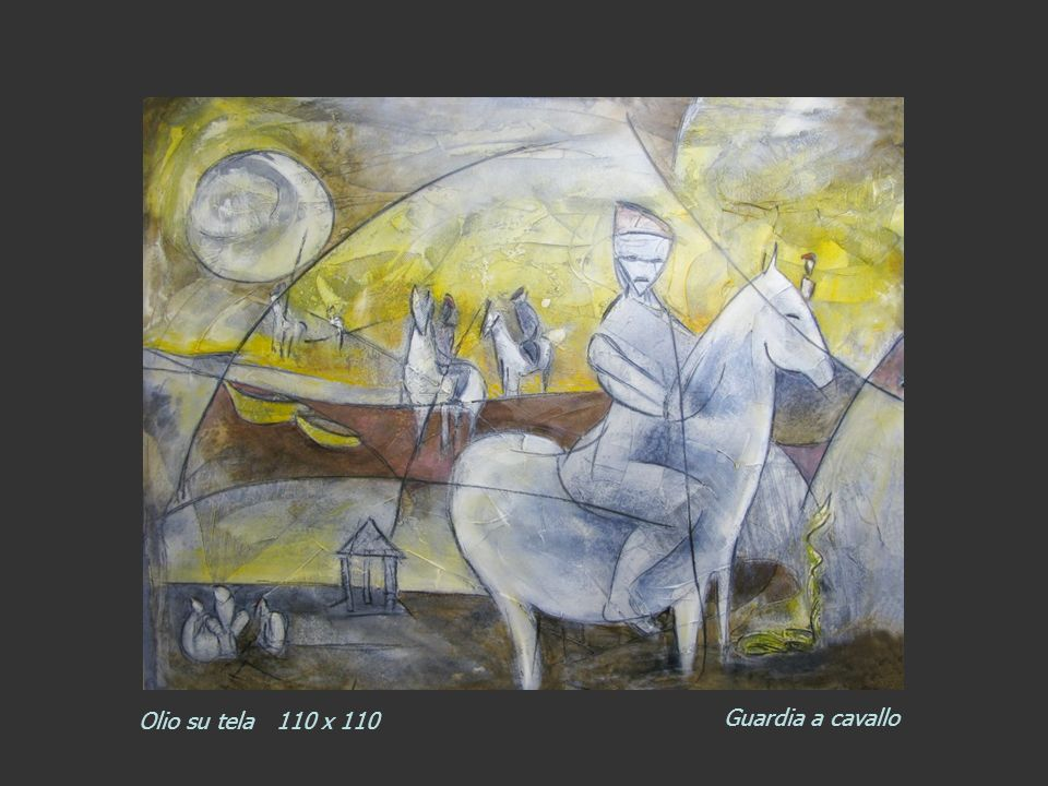 Olio su tela 110 x 110 Guardia a cavallo