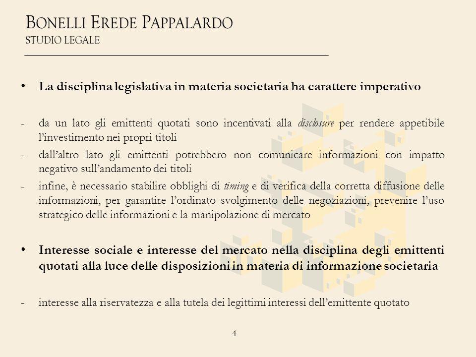 4 La disciplina legislativa in materia societaria ha carattere imperativo -da un lato gli emittenti quotati sono incentivati alla disclosure per rende