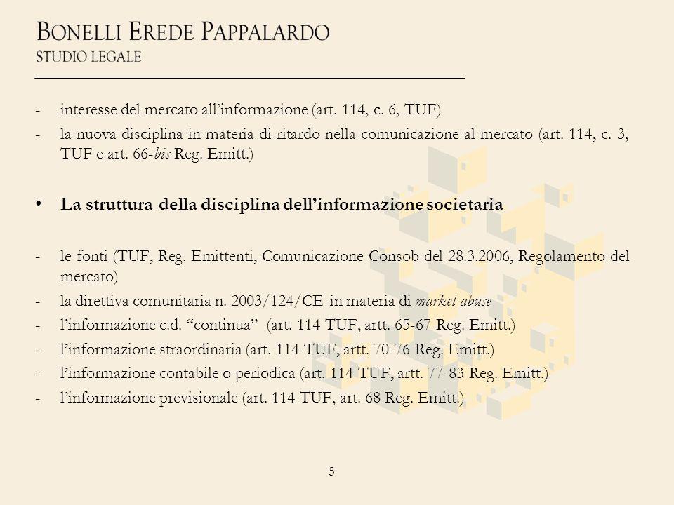 5 -interesse del mercato allinformazione (art. 114, c. 6, TUF) -la nuova disciplina in materia di ritardo nella comunicazione al mercato (art. 114, c.