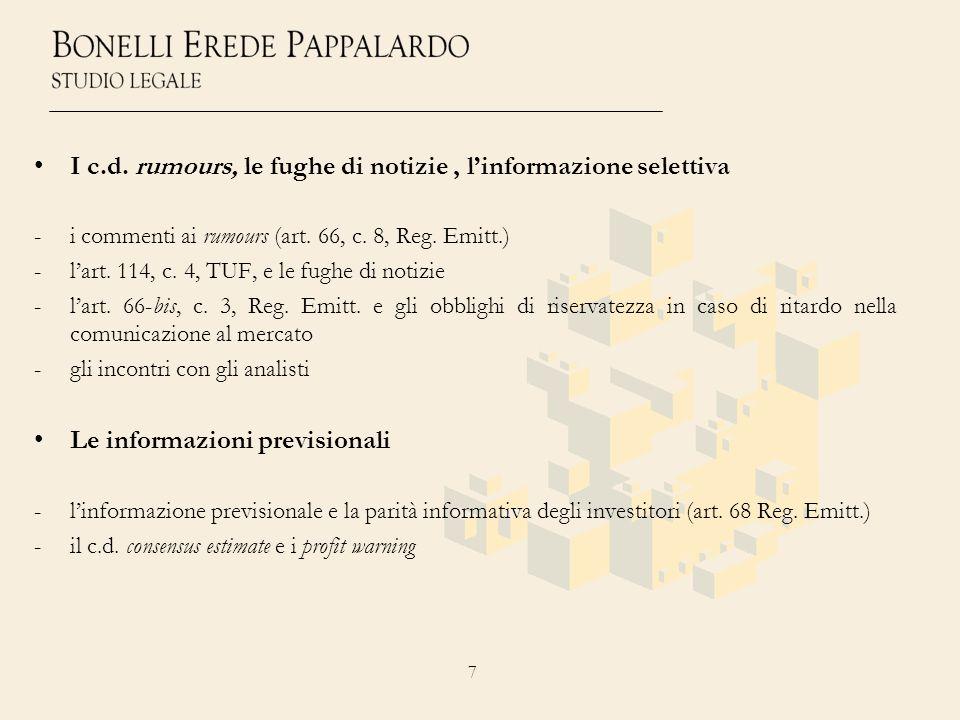 7 I c.d. rumours, le fughe di notizie, linformazione selettiva -i commenti ai rumours (art. 66, c. 8, Reg. Emitt.) -lart. 114, c. 4, TUF, e le fughe d