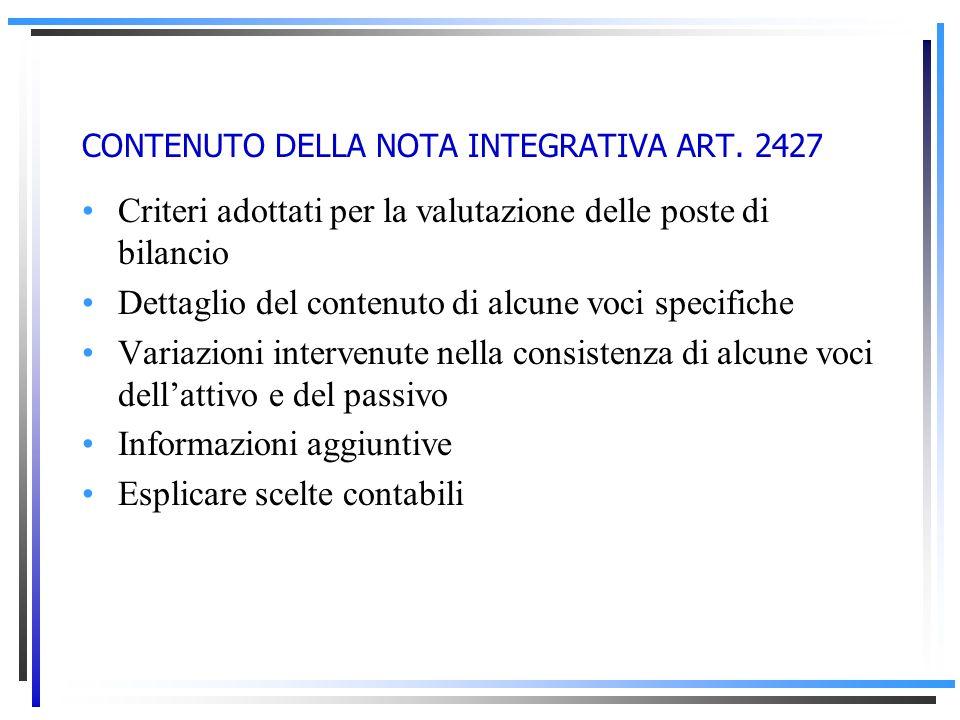 CONTENUTO DELLA NOTA INTEGRATIVA ART. 2427 Funzione analitico-descrittiva: illustrazione dei dati sintetici contenuti nei documenti quantitativo-conta