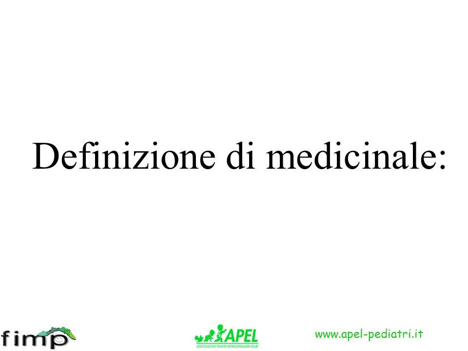 www.apel-pediatri.it Definizione di medicinale: