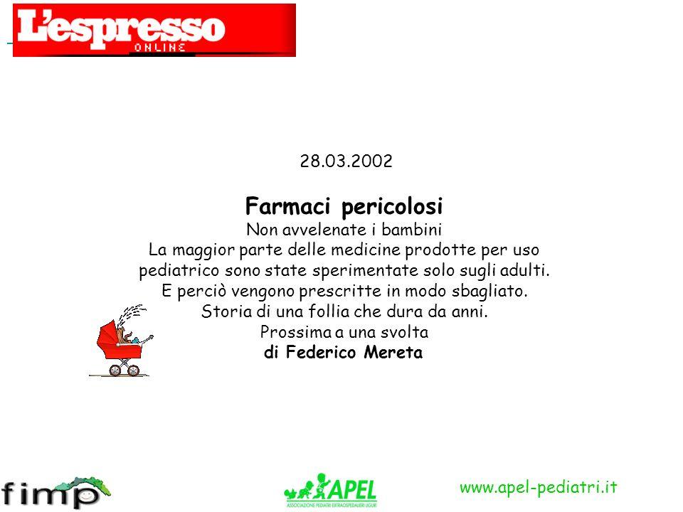 www.apel-pediatri.it 28.03.2002 Farmaci pericolosi Non avvelenate i bambini La maggior parte delle medicine prodotte per uso pediatrico sono state spe