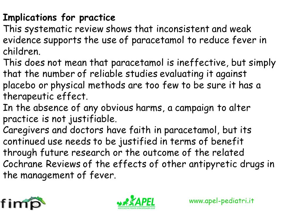 www.apel-pediatri.it Implications for practice This systematic review shows that inconsistent and weak evidence supports the use of paracetamol to red