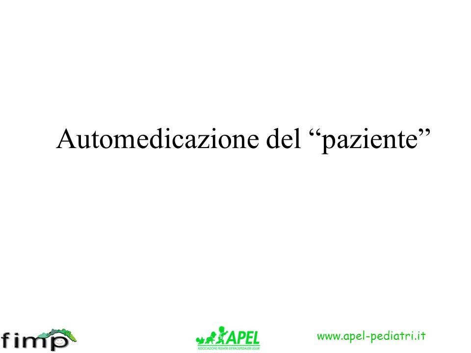 www.apel-pediatri.it Automedicazione del paziente