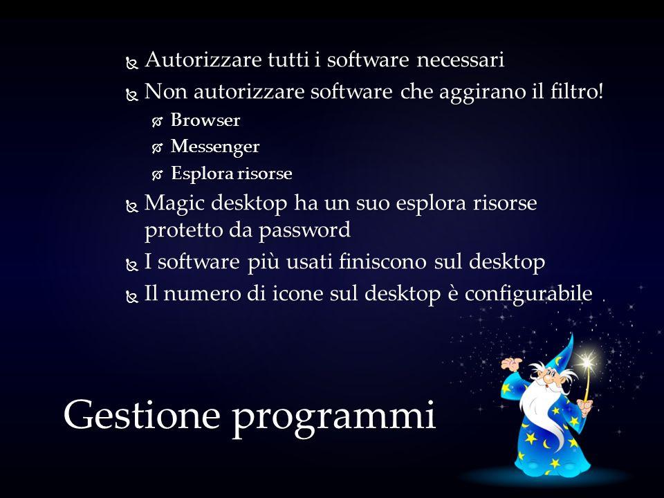 Autorizzare tutti i software necessari Autorizzare tutti i software necessari Non autorizzare software che aggirano il filtro! Non autorizzare softwar