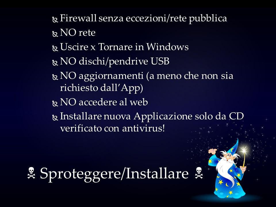 Firewall senza eccezioni/rete pubblica Firewall senza eccezioni/rete pubblica NO rete NO rete Uscire x Tornare in Windows Uscire x Tornare in Windows