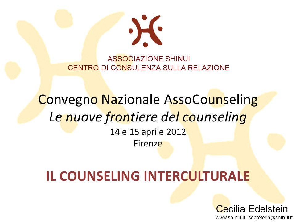 Convegno Nazionale AssoCounseling Le nuove frontiere del counseling 14 e 15 aprile 2012 Firenze IL COUNSELING INTERCULTURALE Cecilia Edelstein www.shi