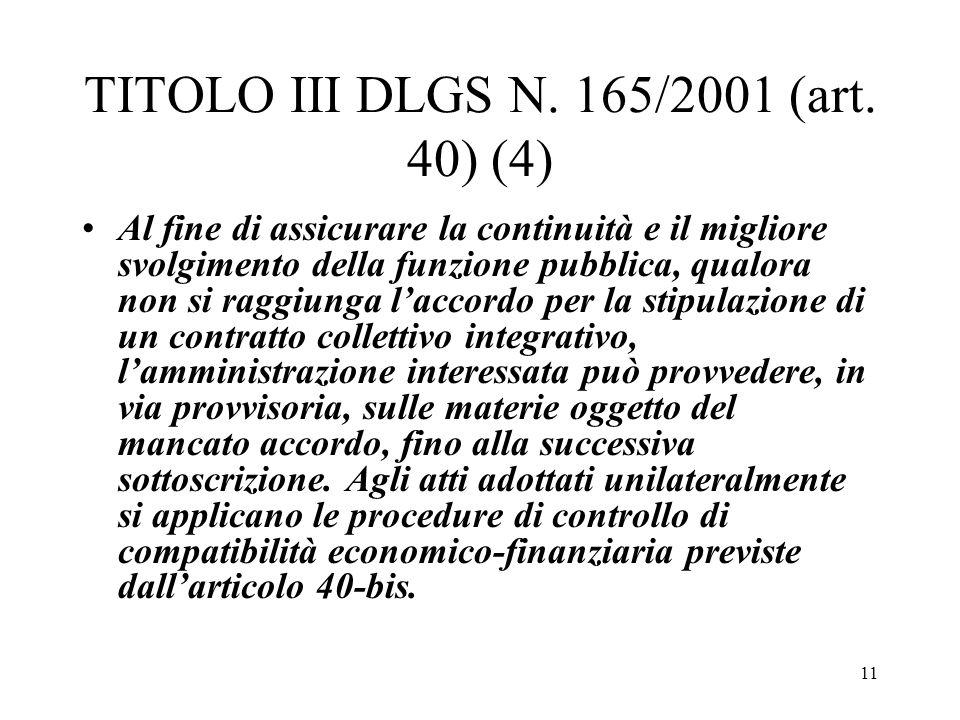 11 TITOLO III DLGS N. 165/2001 (art. 40) (4) Al fine di assicurare la continuità e il migliore svolgimento della funzione pubblica, qualora non si rag