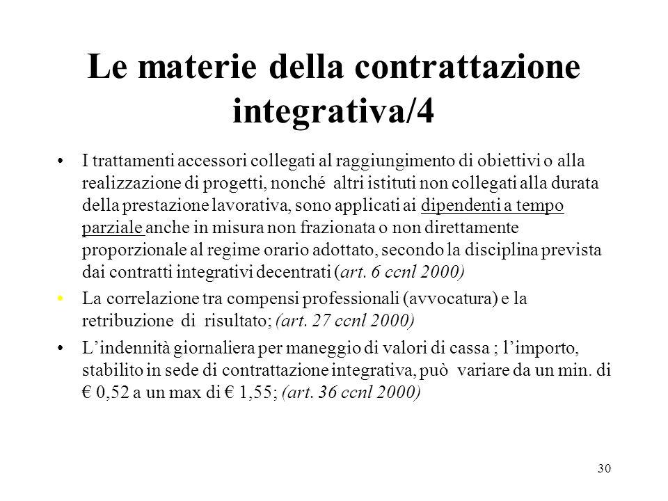 30 Le materie della contrattazione integrativa/4 I trattamenti accessori collegati al raggiungimento di obiettivi o alla realizzazione di progetti, no