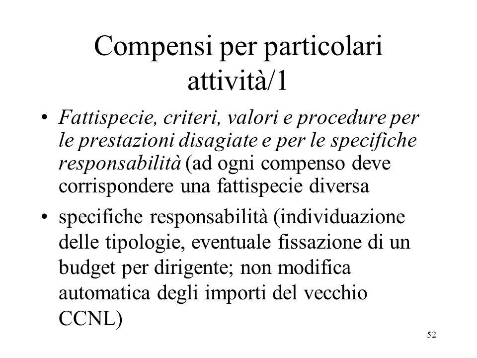 52 Compensi per particolari attività/1 Fattispecie, criteri, valori e procedure per le prestazioni disagiate e per le specifiche responsabilità (ad og