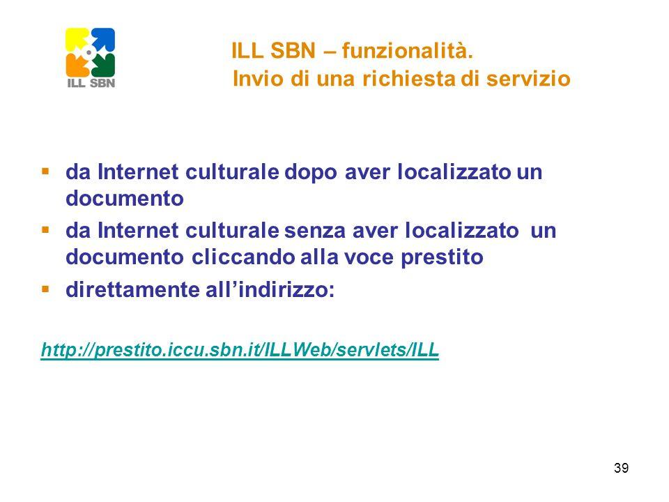 39 ILL SBN – funzionalità. Invio di una richiesta di servizio da Internet culturale dopo aver localizzato un documento da Internet culturale senza ave