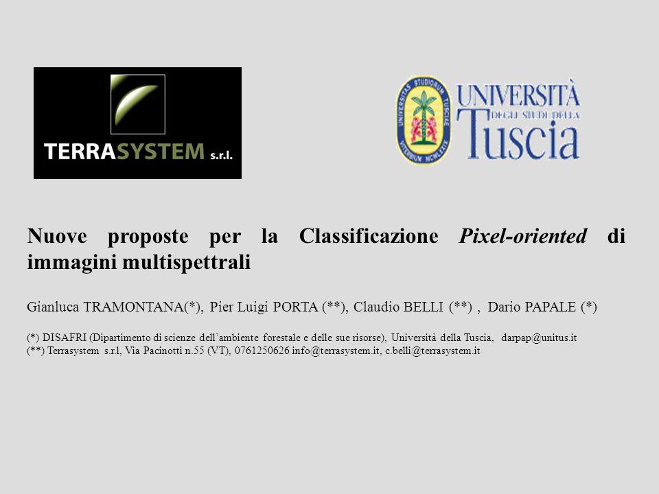 Nuove proposte per la Classificazione Pixel-oriented di immagini multispettrali Gianluca TRAMONTANA(*), Pier Luigi PORTA (**), Claudio BELLI (**), Dar