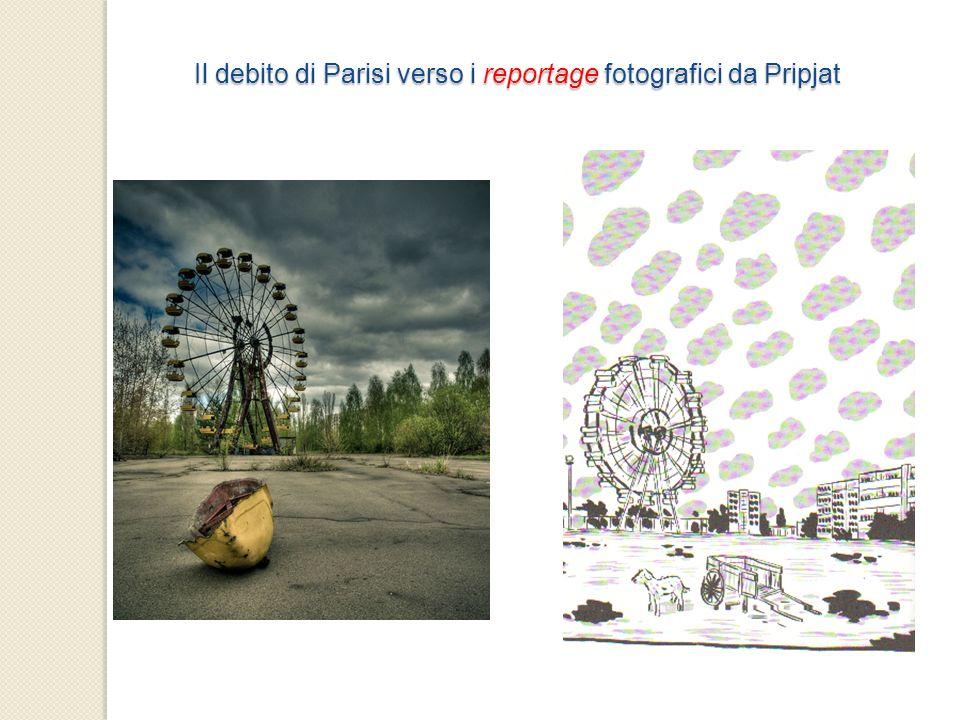 Il debito di Parisi verso i reportage fotografici da Pripjat Il debito di Parisi verso i reportage fotografici da Pripjat
