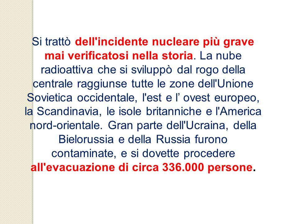 Si trattò dell'incidente nucleare più grave mai verificatosi nella storia. La nube radioattiva che si sviluppò dal rogo della centrale raggiunse tutte