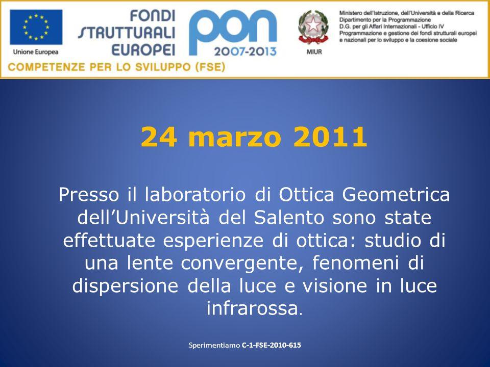 24 marzo 2011 Presso il laboratorio di Ottica Geometrica dellUniversità del Salento sono state effettuate esperienze di ottica: studio di una lente co