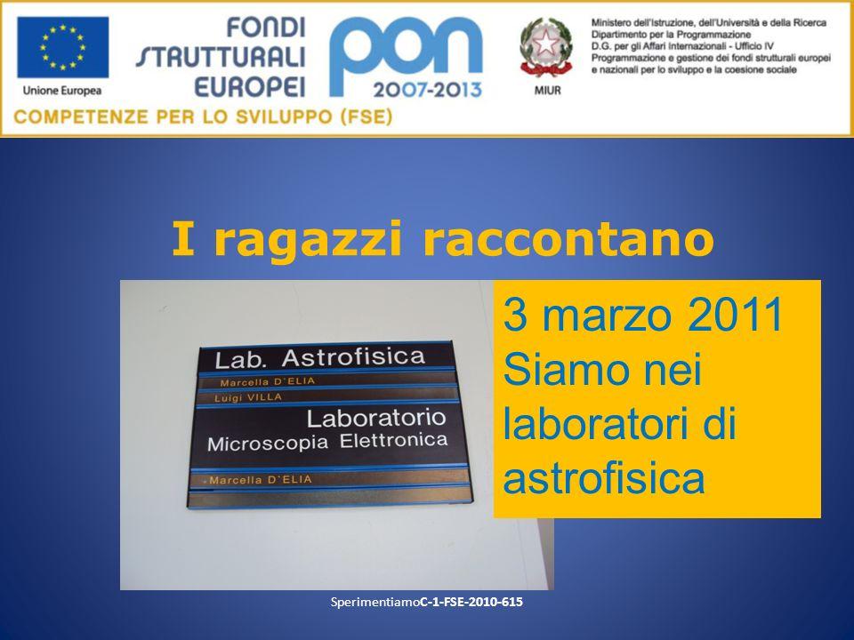 I ragazzi raccontano 3 marzo 2011 Siamo nei laboratori di astrofisica