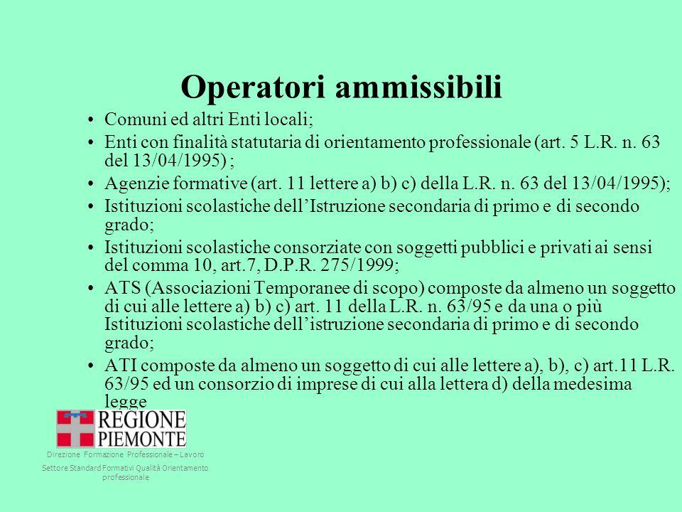 Operatori ammissibili Comuni ed altri Enti locali; Enti con finalità statutaria di orientamento professionale (art.