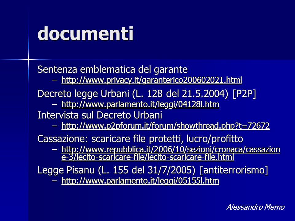documenti Sentenza emblematica del garante –http://www.privacy.it/garanterico200602021.html http://www.privacy.it/garanterico200602021.html Decreto le