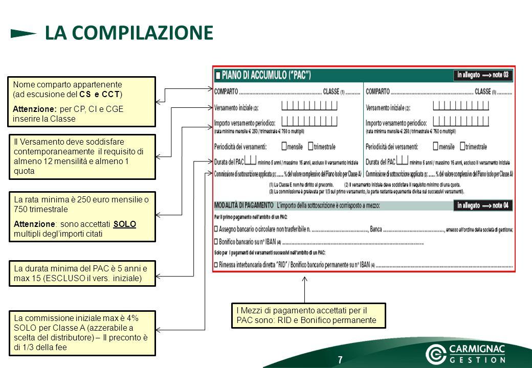 7 LA COMPILAZIONE Nome comparto appartenente (ad escusione del CS e CCT) Attenzione: per CP, CI e CGE inserire la Classe Il Versamento deve soddisfare