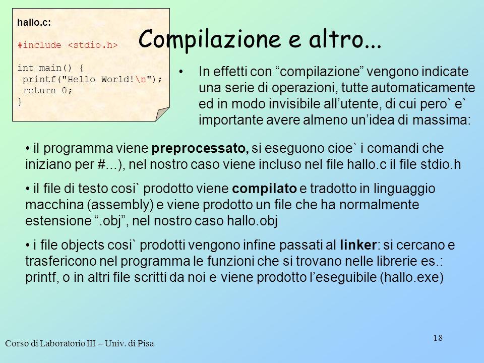 Corso di Laboratorio III – Univ. di Pisa 18 In effetti con compilazione vengono indicate una serie di operazioni, tutte automaticamente ed in modo inv