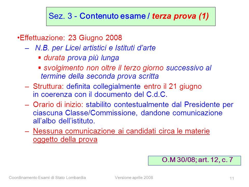 Coordinamento Esami di Stato LombardiaVersione aprile 2008 11 Effettuazione: 23 Giugno 2008 – N.B. per Licei artistici e Istituti darte durata prova p