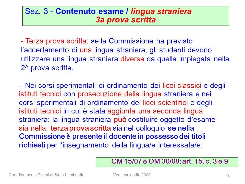 Coordinamento Esami di Stato LombardiaVersione aprile 2008 15 - Terza prova scritta: se la Commissione ha previsto laccertamento di una lingua stranie
