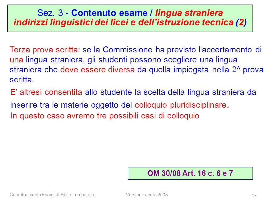Coordinamento Esami di Stato LombardiaVersione aprile 2008 17 Terza prova scritta: se la Commissione ha previsto laccertamento di una lingua straniera