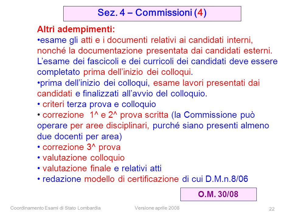 Coordinamento Esami di Stato LombardiaVersione aprile 2008 22 Sez. 4 – Commissioni (4) O.M. 30/08 Altri adempimenti: esame gli atti e i documenti rela