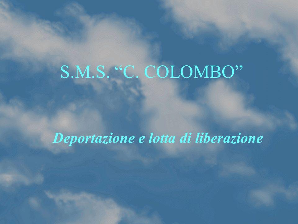 S.M.S. C. COLOMBO Deportazione e lotta di liberazione