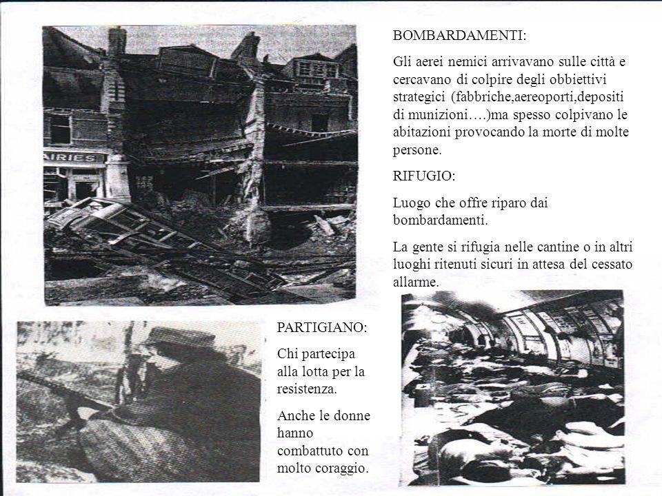 MOMENTI DI VITA QUOTIDIANADOPO L8 SETTEMBRE 1943 RASTRELLAMENTO: Ispezione sistematica di una data zona da parte di forze militari o di polizia,per ri