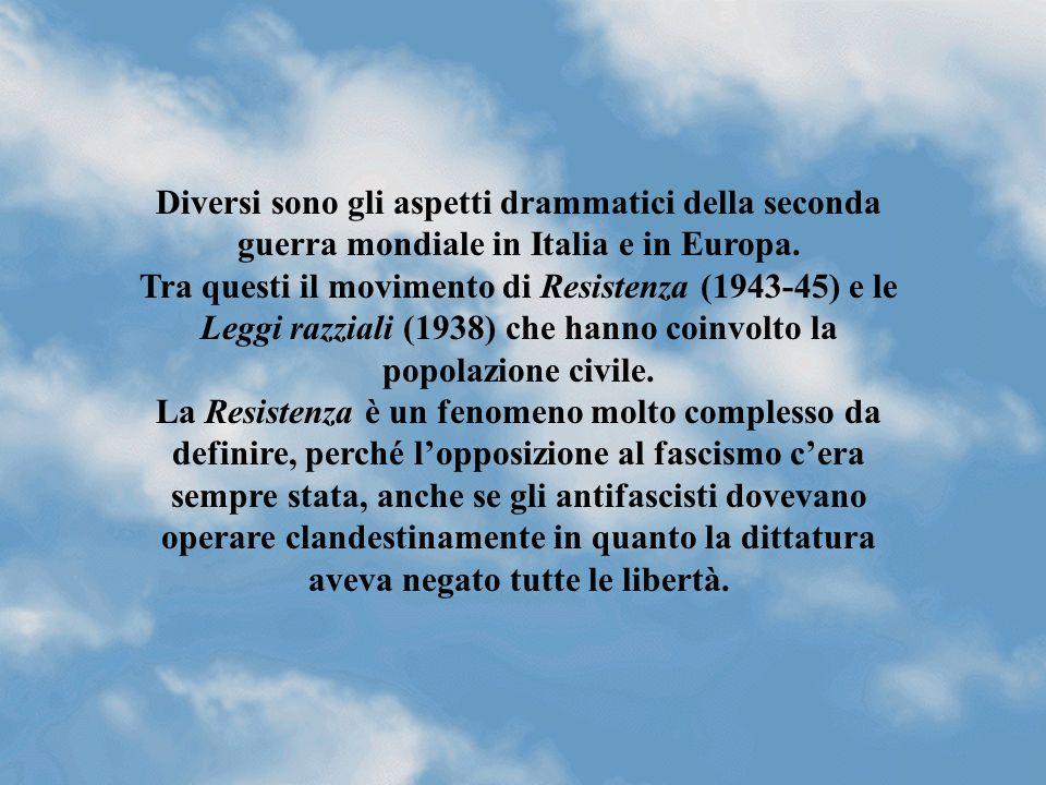 Diversi sono gli aspetti drammatici della seconda guerra mondiale in Italia e in Europa.