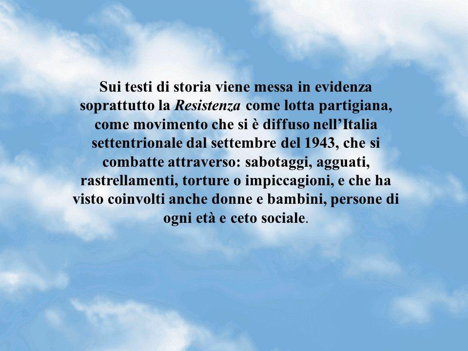 DOPO ANNI DI SOFFERENZA L ITALIA E STATA LIBERATA DA UOMINI CON UN IDEALE COMUNE: LA VOLONTA DI NON ESSERE PIU OPPRESSI DA UN REGIME INGIUSTO