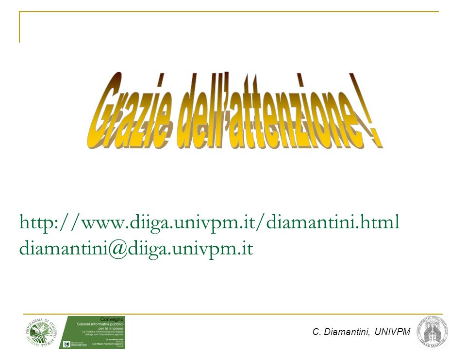 C. Diamantini, UNIVPM http://www.diiga.univpm.it/diamantini.html diamantini@diiga.univpm.it