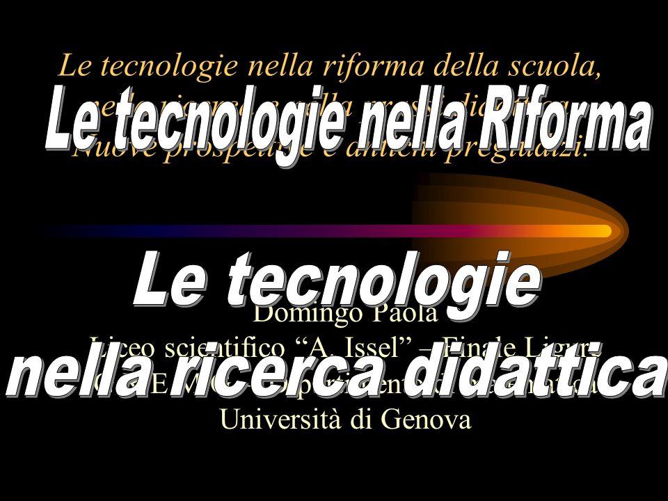 Le tecnologie nella riforma della scuola, nella ricerca e nella prassi didattica.