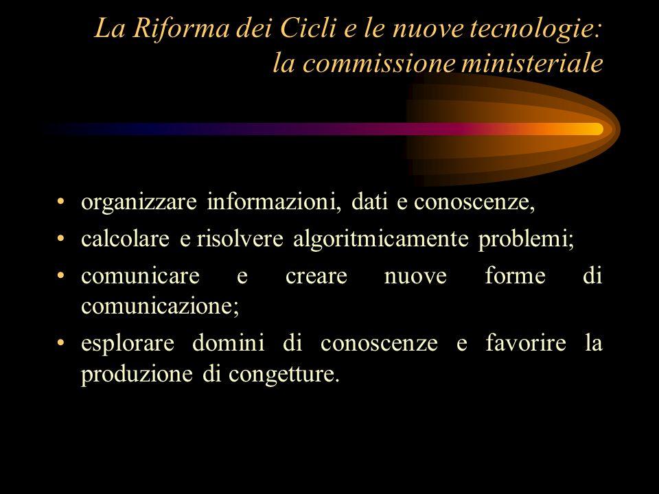 La Riforma dei Cicli e le nuove tecnologie: la commissione ministeriale organizzare informazioni, dati e conoscenze, calcolare e risolvere algoritmica