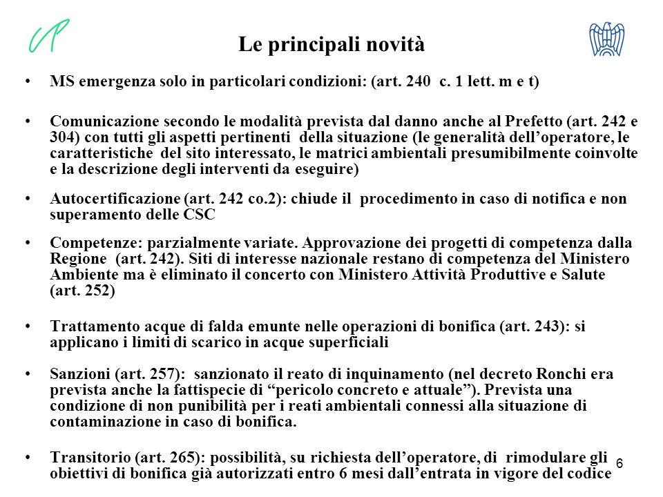 6 Le principali novità MS emergenza solo in particolari condizioni: (art. 240 c. 1 lett. m e t) Comunicazione secondo le modalità prevista dal danno a