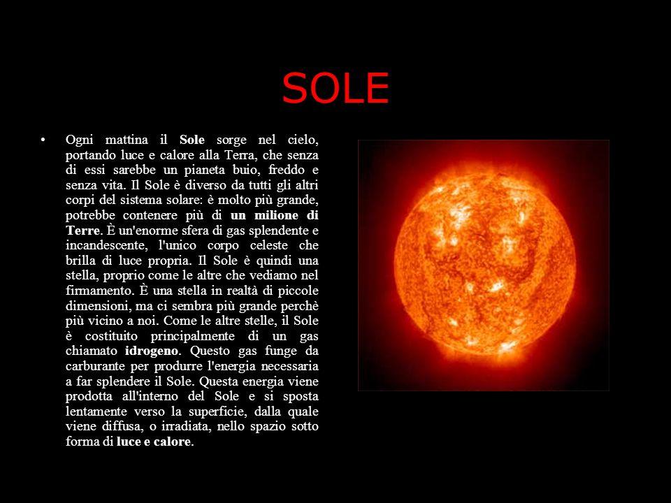 SOLE Diametro1.1.392.000 km Massa33333.000 Volume331.304.000 Densità1..1.4 Rotazione2525 giorni e 6 ore TemperaturaMedia in superficie 5500°C AtmosferaNo:no:strati di gas incandescenti