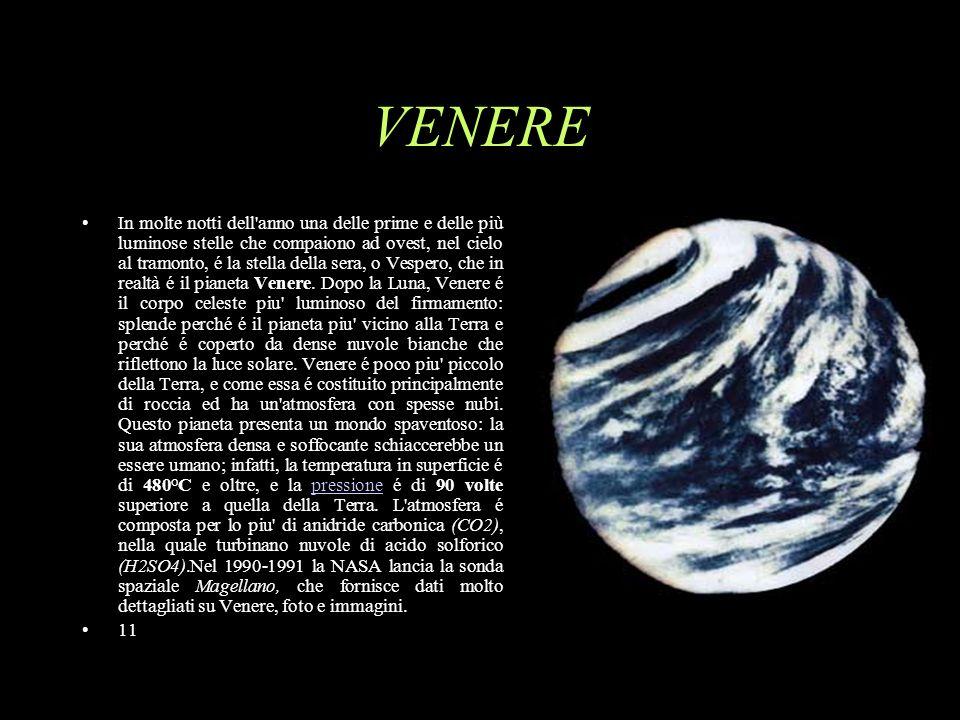 Venere Diametro12.104 km Massa Volume 0.0+60.8 0.9 Densità15.2 Distanza25108.000.000 km Rivoluzione8888 giorni Rotazione Temperatura 224 giorni e 17 ore Media: 480°C