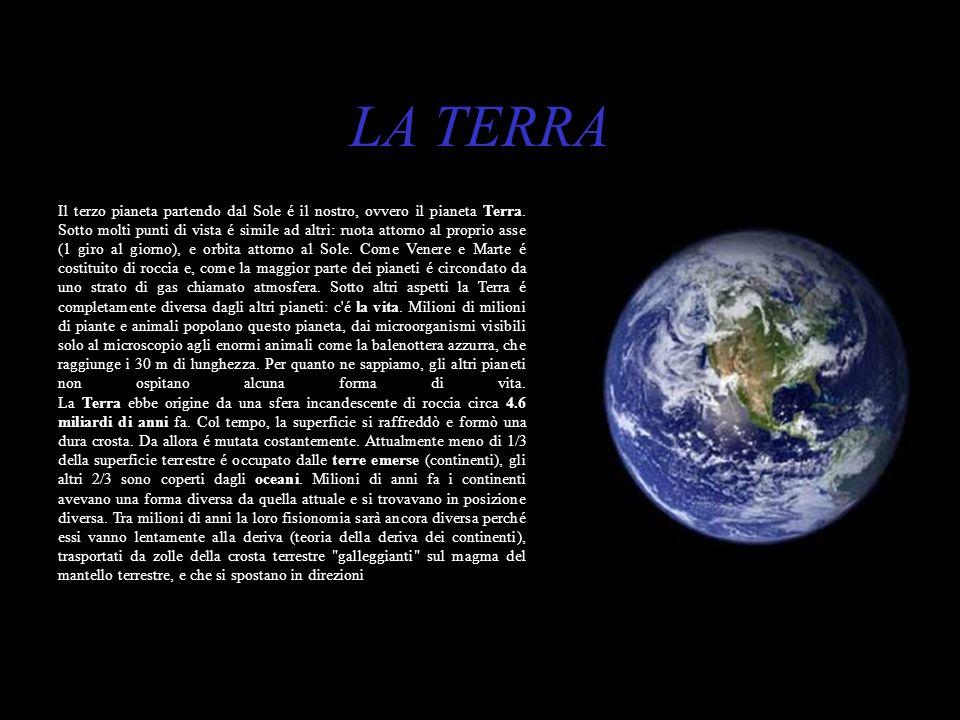 LA TERRA – Il terzo pianeta partendo dal Sole é il nostro, ovvero il pianeta Terra. Sotto molti punti di vista é simile ad altri: ruota attorno al pro