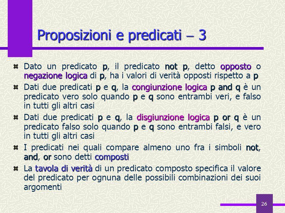 26 pnotpopposto negazione logicapp Dato un predicato p, il predicato not p, detto opposto o negazione logica di p, ha i valori di verità opposti rispe
