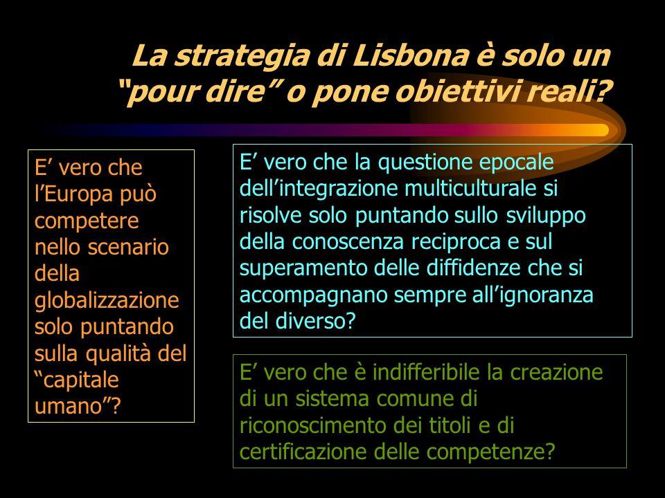 La strategia di Lisbona è solo un pour dire o pone obiettivi reali.