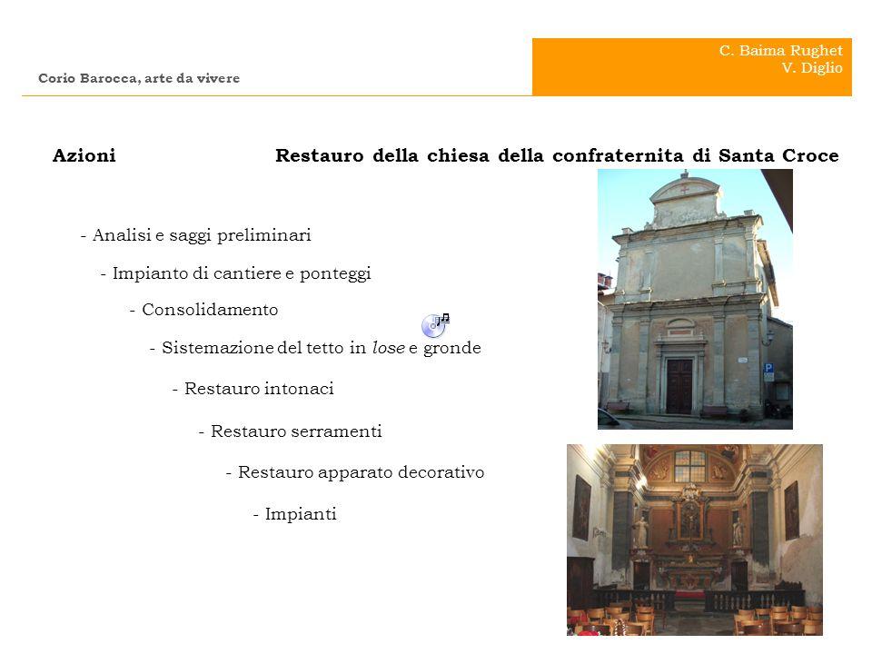 .. Corio Barocca, arte da vivere C. Baima Rughet V. Diglio Azioni Restauro della chiesa della confraternita di Santa Croce - Analisi e saggi prelimina