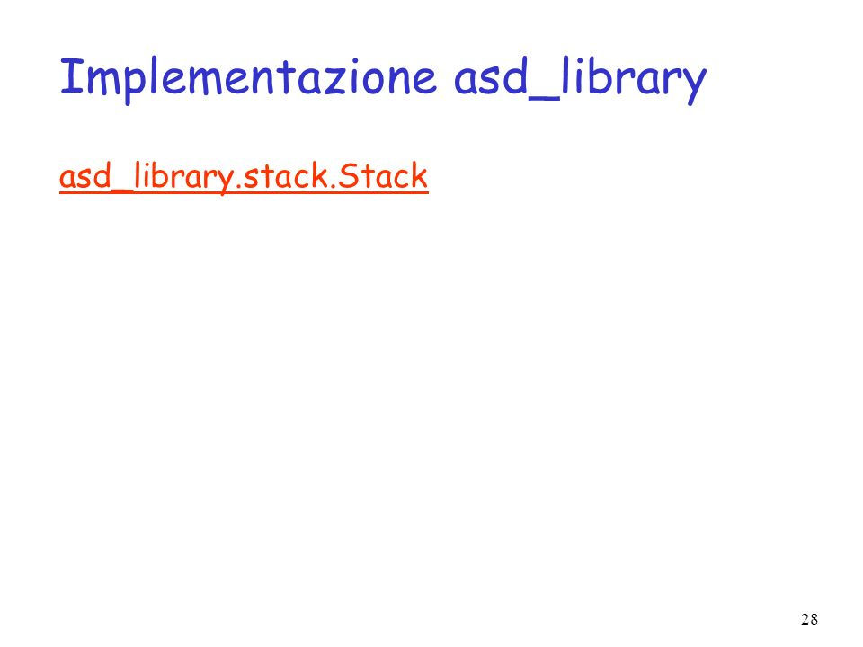 28 Implementazione asd_library asd_library.stack.Stack