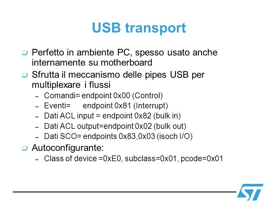 USB transport Perfetto in ambiente PC, spesso usato anche internamente su motherboard Sfrutta il meccanismo delle pipes USB per multiplexare i flussi