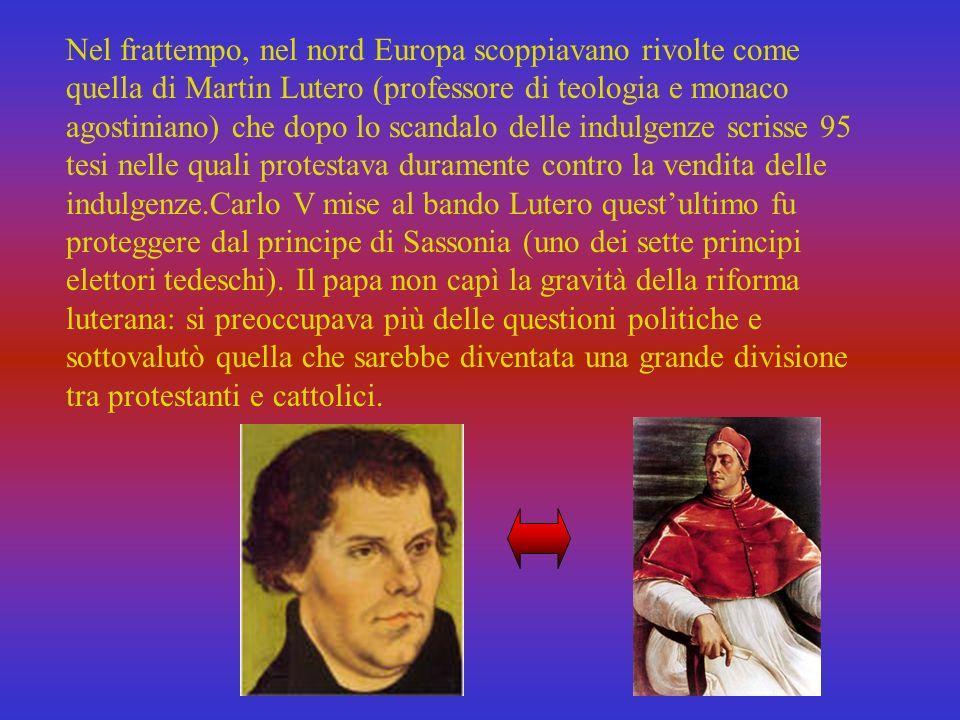 Carlo V aveva il progetto di unEuropa sotto la chiesa di Roma. Ma nel nord Europa scoppiarono molte rivolte contro la chiesa cattolica. La protesta pi