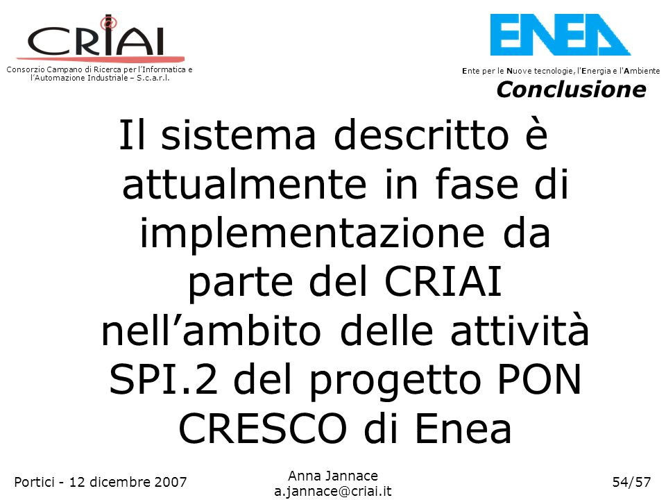 Consorzio Campano di Ricerca per lInformatica e lAutomazione Industriale – S.c.a.r.l. 54/57 Ente per le Nuove tecnologie, l'Energia e l'Ambiente Anna