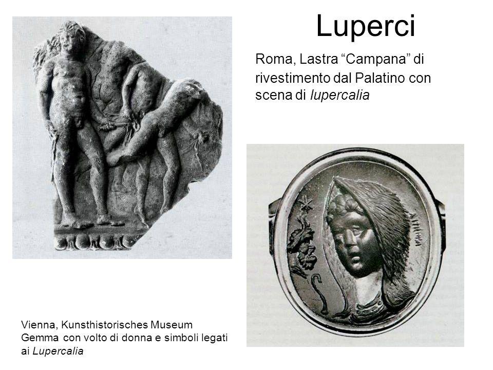 Luperci Vienna, Kunsthistorisches Museum Gemma con volto di donna e simboli legati ai Lupercalia Roma, Lastra Campana di rivestimento dal Palatino con