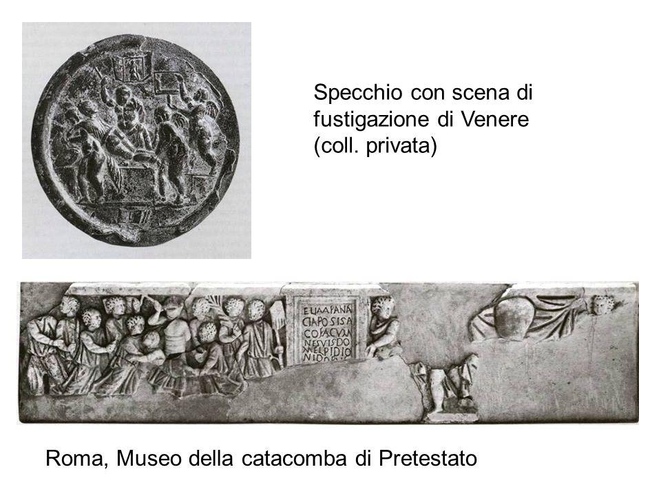 Roma, Museo della catacomba di Pretestato Specchio con scena di fustigazione di Venere (coll. privata)